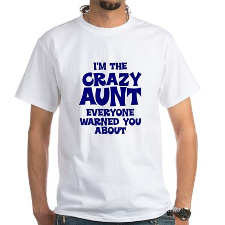 Crazy Aunt White T-Shirt