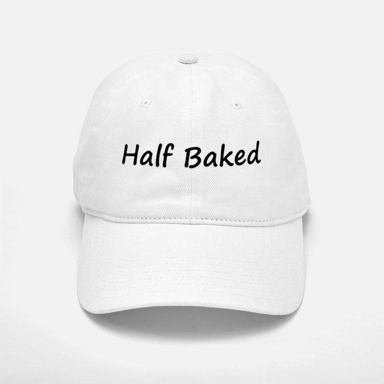 Half Baked Baseball Baseball Cap
