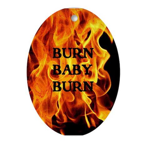BURN, BABY, BURN™ Ornament (Oval)