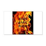 BURN, BABY, BURN™ 22x14 Wall Peel