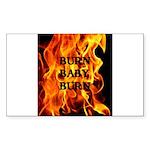 BURN, BABY, BURN™ Sticker (Rectangle)