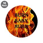 BURN, BABY, BURN™ 3.5