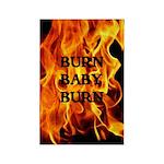 BURN, BABY, BURN™ Rectangle Magnet