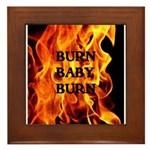 BURN, BABY, BURN™ Framed Tile