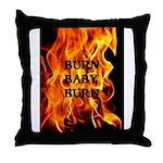 BURN, BABY, BURN™ Throw Pillow
