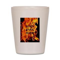 BURN, BABY, BURN™ Shot Glass