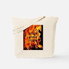 BURN, BABY, BURN™ Tote Bag