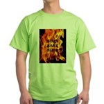 BURN, BABY, BURN™ Green T-Shirt