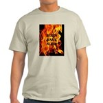 BURN, BABY, BURN™ Light T-Shirt