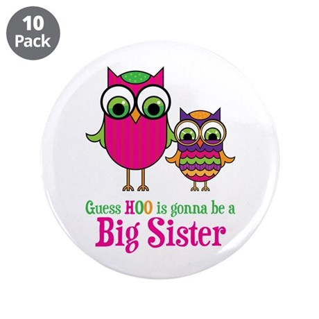 "Guess Hoo Sister to be 3.5"" Button (10 pack)"