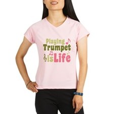 Playing Trumpet is Life Performance Dry T-Shirt