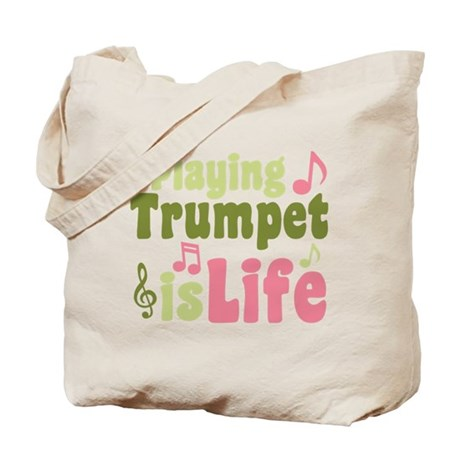 Playing Trumpet is Life Tote Bag