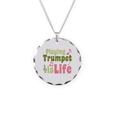 Playing Trumpet is Life Necklace