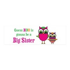 Guess Hoo Sister to be 42x14 Wall Peel