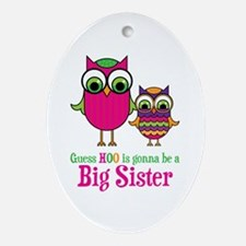 Guess Hoo Sister to be Ornament (Oval)