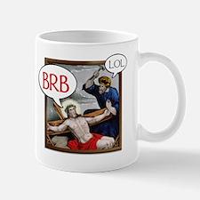 """""""BRB Jesus"""" Mug"""