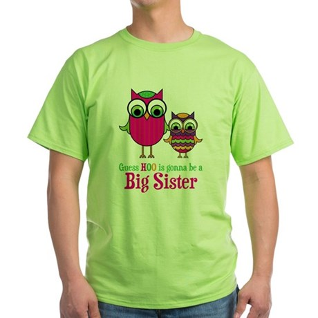 Guess Hoo Sister to be Green T-Shirt