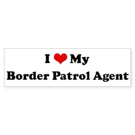 I Love Border Patrol Agent Bumper Sticker