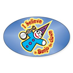 I Believe in Banjo Sticker (Oval)