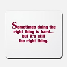 Doing the Right Thing Mousepad