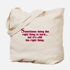 Doing the Right Thing Tote Bag