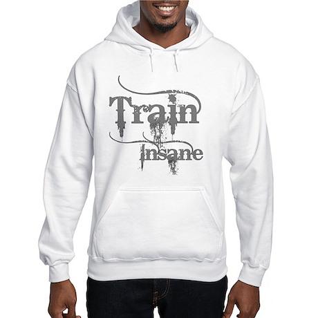 Train Insane Hooded Sweatshirt