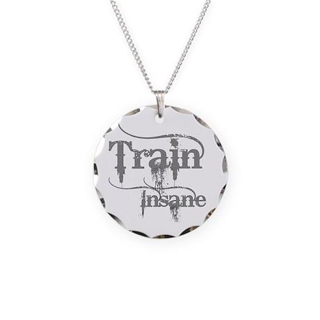 Train Insane Necklace Circle Charm