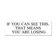 "Car Magnet ""IF U CAN SEE THIS, YOU ARE LOSING"