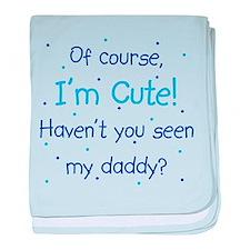 Cute Like Daddy baby blanket