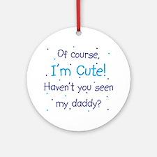 Cute Like Daddy Ornament (Round)