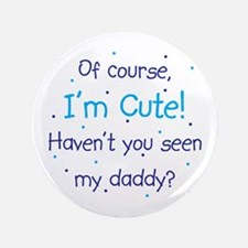 "Cute Like Daddy 3.5"" Button (100 pack)"