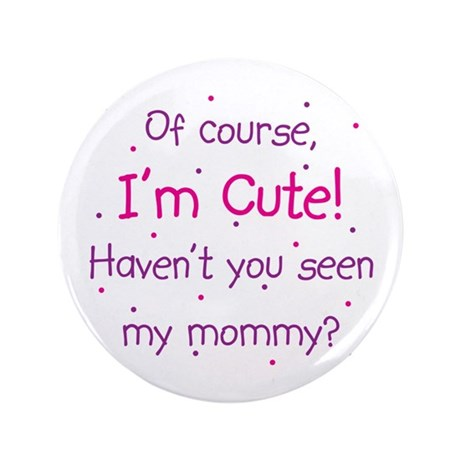 "Cute Like Mommy 3.5"" Button (100 pack)"