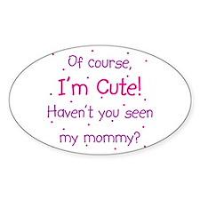 Cute Like Mommy Decal