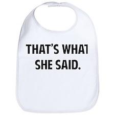 That's what she said. Bib