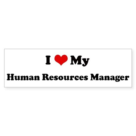 I Love Human Resources Manage Bumper Sticker