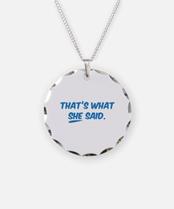 That's what SHE said. Necklace Circle Charm