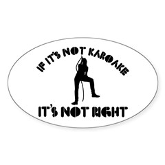 If it's not karaoke it's not right Decal