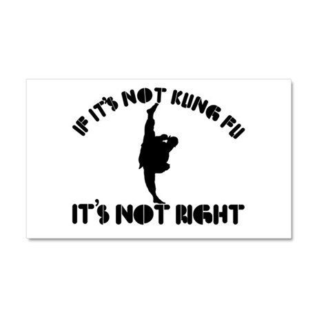 If it's not kungfu it's not right Car Magnet 20 x