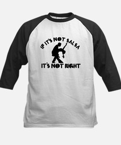 If it's not salsa it's not right Tee