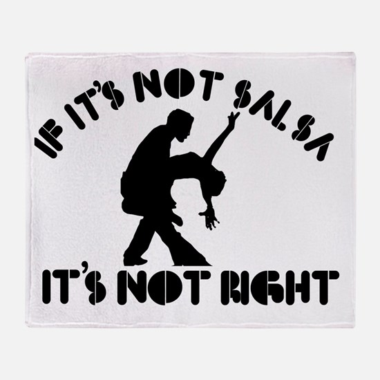 If it's not salsa it's not right Throw Blanket