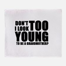 Too young to be a grandmother Throw Blanket