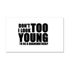 Too young to be a grandmother Car Magnet 20 x 12