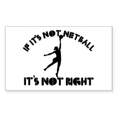 If it's not netball it's not right Decal