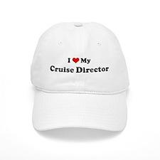 I Love Cruise Director Baseball Cap