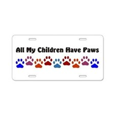 All My Children Have Paws 7 Aluminum License Plate