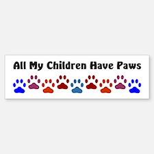 All My Children Have Paws 7 Bumper Bumper Sticker