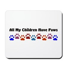 All My Children Have Paws 7 Mousepad
