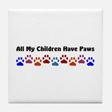 All My Children Have Paws 7 Tile Coaster