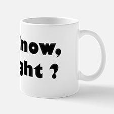 I Know, Right? Small Small Mug