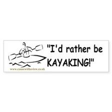 """I'd rather be KAYAKING!"" Bumper Sticker"